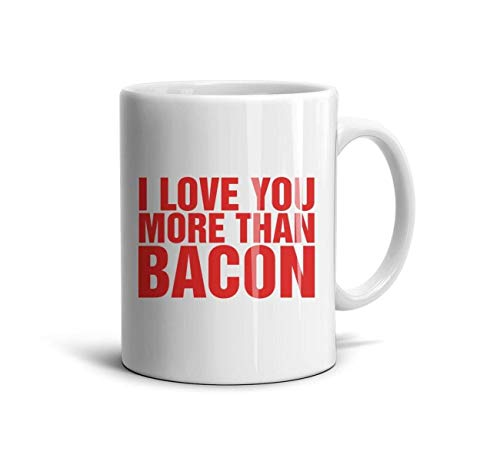 I Love You More Than Bacon Wordmarks Funny