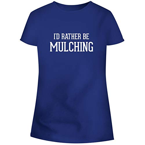 One Legging it Around I'd Rather Be Mulching - Women's Soft Junior Cut Adult Tee T-Shirt, Blue, -