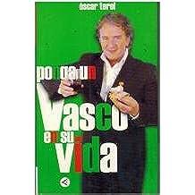 Ponga un vasco en su vida (Castilian) Paperback – 2006