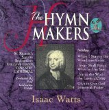 (Hymn Makers (Series): The Hymns Of Isaac Watts )