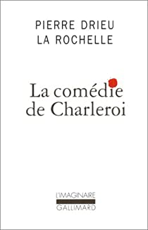 La comédie de Charleroi par Drieu La Rochelle