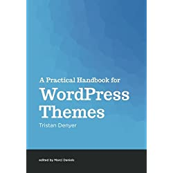 A Practical Handbook for WordPress Themes