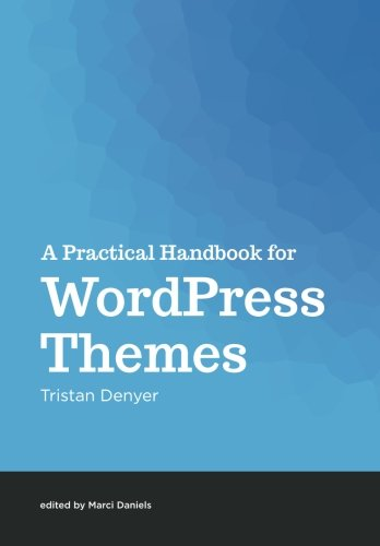 Download A Practical Handbook for WordPress Themes pdf epub