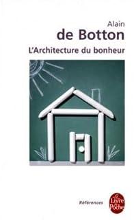 L'architecture du bonheur, Botton, Alain de