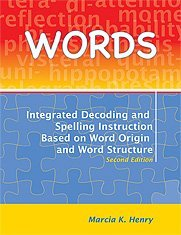 (Words: Integrated Decoding and Spelling Instruction Based on Word Origin and Word Structure Kit by Marcia K., Ph.D. Henry (2009-11-15))