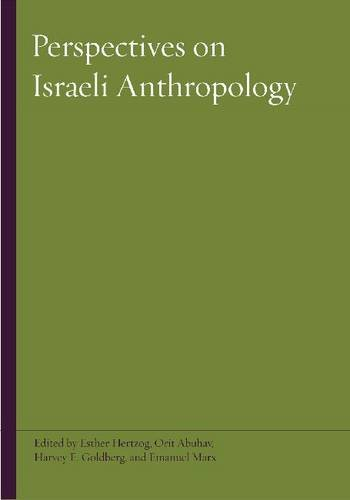 Perspectives on Israeli Anthropology (Raphael Patai Series in Jewish Folklore and Anthropology)