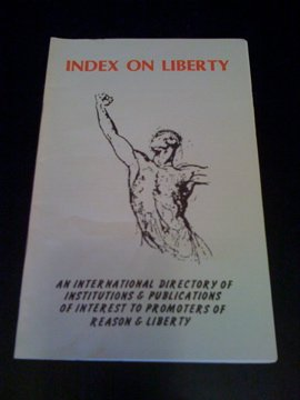 Index on Liberty (1990) (An International Directory of Institutions and Publications of Interest to Promoters of Reason and Liberty)
