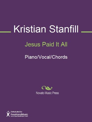 Jesus Paid It All - Kindle edition by Kristian Stanfill, Traditional ...