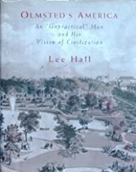 """Olmsted's America: An """"Unpractical"""" Man and His Vision of Civilization"""