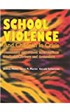 School Violence and Children in Crisis : Community and School Interventions for Social Workers and Counselors, Miller, Joshua and Martin, Irene R., 0891082999