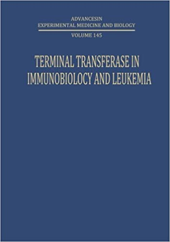 Book Terminal Transferase in Immunobiology and Leukemia (Advances in Experimental Medicine and Biology): Volume 145