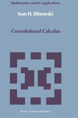 Convolutional Calculus (Mathematics and its Applications)