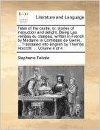 Collections de livres électroniques KindleTales of the castle: or, stories of instruction and delight. Being Les veillées du chateau, written in French by Madame la Comtesse de Genlis, ... ... by Thomas Holcroft. ...  Volume 4 of 4 DJVU 117136637X