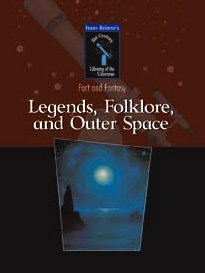 Legends, Folklore, And Outer Space (Isaac Asimov's 21st Century Library of the Universe)