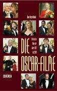 Die Oscar-Filme - Die Besten Filme der Jahre 1927 bis 2004