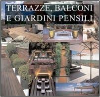Terrazze Balconi E Giardini Pensili 9788879408493 Amazon