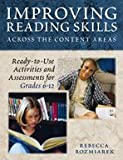 Improving Reading Skills Across the Content Areas : Ready-to-Use Activities and Assessments for Grades 6-12, Rozmiarek, Rebecca J., 1412904595