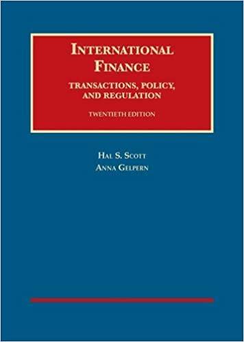 International Finance, Transactions, Policy, and Regulation, 20th (University Casebook Series)