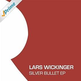 Lars Wickinger - Silver Bullet EP