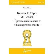 Réussir le Capes de Lettres - Épreuve orale de mise en situation