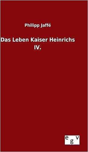 Das Leben Kaiser Heinrichs IV.