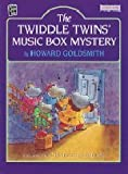 The Twiddle Twins' Music Box Mystery, Howard Goldsmith, 1572554754