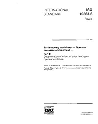 ISO 10263-6:1994, Earth-moving machinery -- Operator enclosure environment -- Part 6: Determination of effect of solar heating on operator enclosure