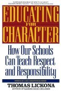 Educating for Character : How Our Schools Can Teach Respect and Responsibility (Educating For Character)