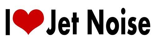 i Love Jet Noise STICKER DECAL VINYL BUMPER Cool Gift DCOR CAR TRUCK LOCKER WINDOW WALL NOTEBOOK