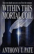 Download Within This Mortal Coil ebook