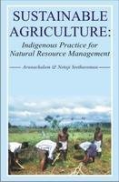 Download Sustainable Agriculture: Indigenous Practice for Natural Resource Management PDF