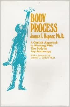 Book Body Process: Gestalt Approach to Working with the Body in Therapy