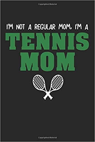 Tennis: Notebook Journal | Tennis Mom | For Tennis Moms, Coaches And Everybody Who Loves Playing Tennis (6x9 inch | lined paper | Soft Cover | 100 Pages): ...
