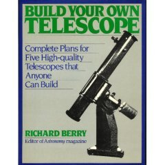 Build Your Own Telescope (The Dobsonian Telescope By Kriege And Berry)