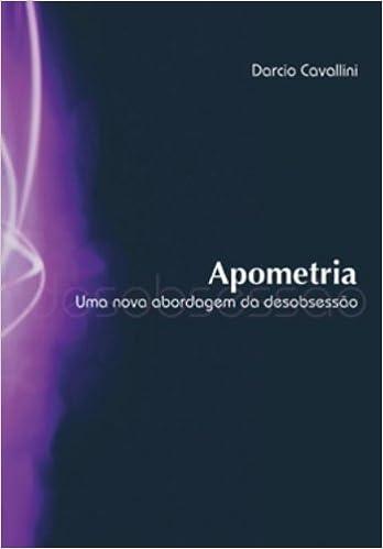 Apometria. Uma Nova Abordagem da Desobsessão (Em Portuguese do Brasil)