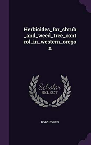 Herbicides_for_shrub_and_weed_tree_control_in_western_oregon