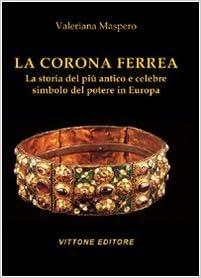 Amazon.it: I re del mondo ovvero la corona ferrea rubata