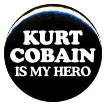 """1"""" Nirvana """"Kurt Cobain Is My Hero"""" Button/Pin"""