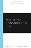 Mastering Constitutional Law (Carolina Academic Press Mastering Series)