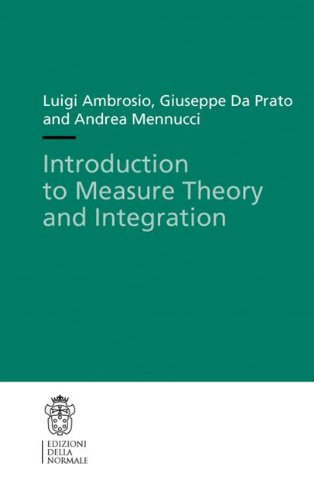 Introduction to Measure Theory and Integration (Publications of the Scuola Normale Superiore)