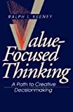 Value-Focused Thinking: A Path to Creative Decisionmaking