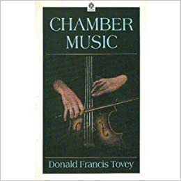 chamber music essays in musical analysis oxford paperbacks  002 chamber music essays in musical analysis oxford paperbacks donald francis tovey 9780193151611 com books