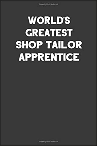 aa561f54db64 World's Greatest Shop Tailor Apprentice: Blank Lined Career Notebook ...