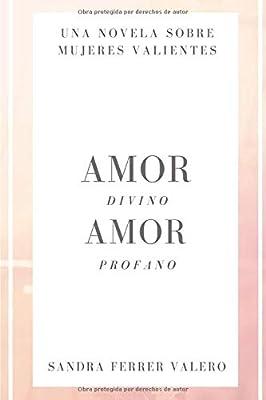Amor divino, amor profano: Dos mujeres. Dos maneras de amar en la Edad Media: Amazon.es: Ferrer Valero, Sandra: Libros