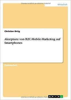 Book Akzeptanz von B2C-Mobile-Marketing auf Smartphones (German Edition)