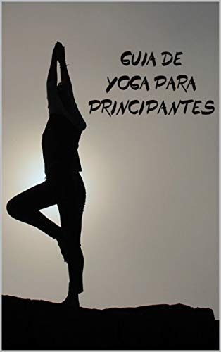 Amazon.com: Guía de Yoga para principiantes (Spanish Edition ...