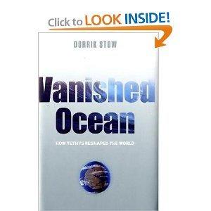 Dorrik Stow'sVanished Ocean: How Tethys Reshaped the World [Hardcover](2010)