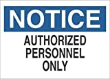 10''x14'' Blue/Black on White Plastic NOTICE Authorized Personnel Only AgentSafety Sign