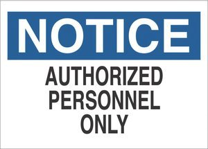 7''x10'' Blue/Black on White Aluminum NOTICE Authorized Personnel Only Agent Safety Sign