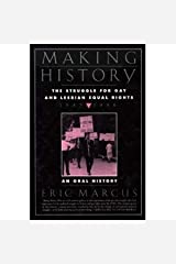 Making History: The Struggle for Gay and Lesbian Equal Rights : 1945-1990 : An Oral History Paperback